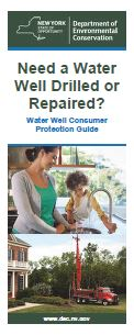 NYSDEC Need a Water Well Drilled or Repaired? Brochure