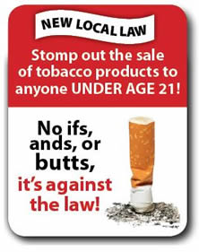 New Local Law Stomp out the sale of tobacco products to anyone under age 21! Link to sign that must be posted by retailers.